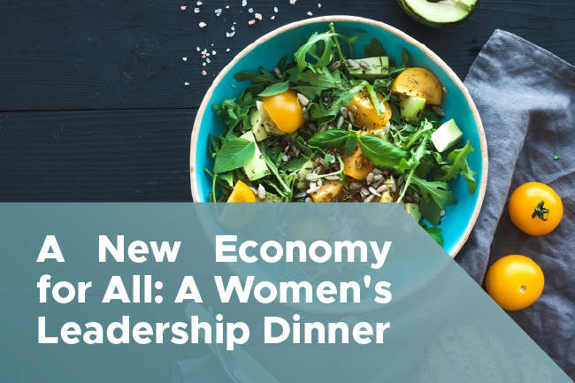 A New Economy for All: A Women's Leadership Dinner