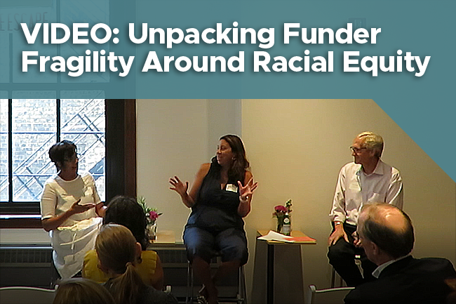 Unpacking Funder Fragility Around Racial Equity: Video and Transcript