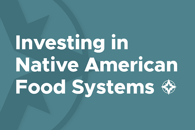 Investing in Native American Food Systems