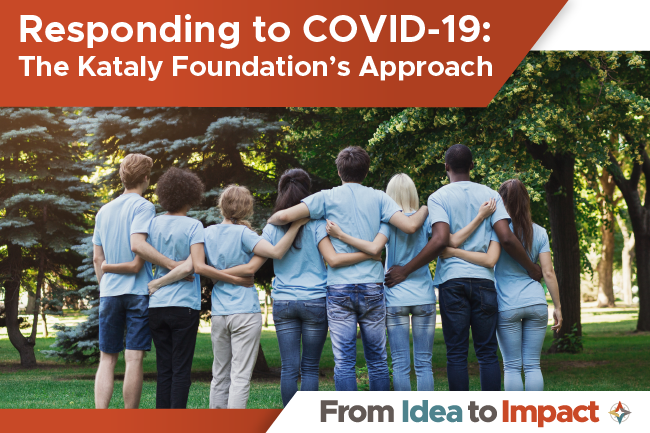 Responding to COVID-19: The Kataly Foundation's Approach