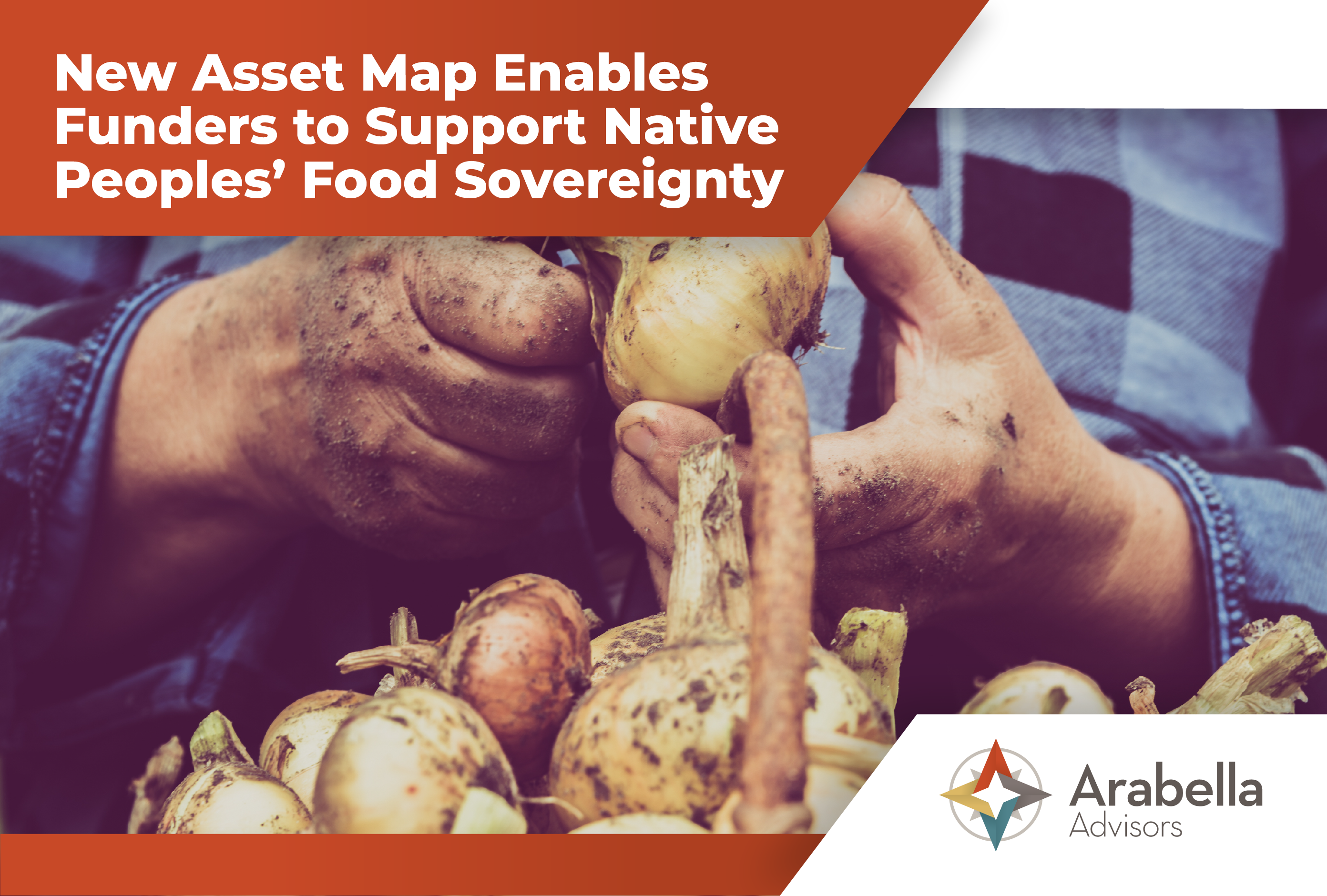 New Asset Map Enables Funders to Support Native Peoples' Food Sovereignty
