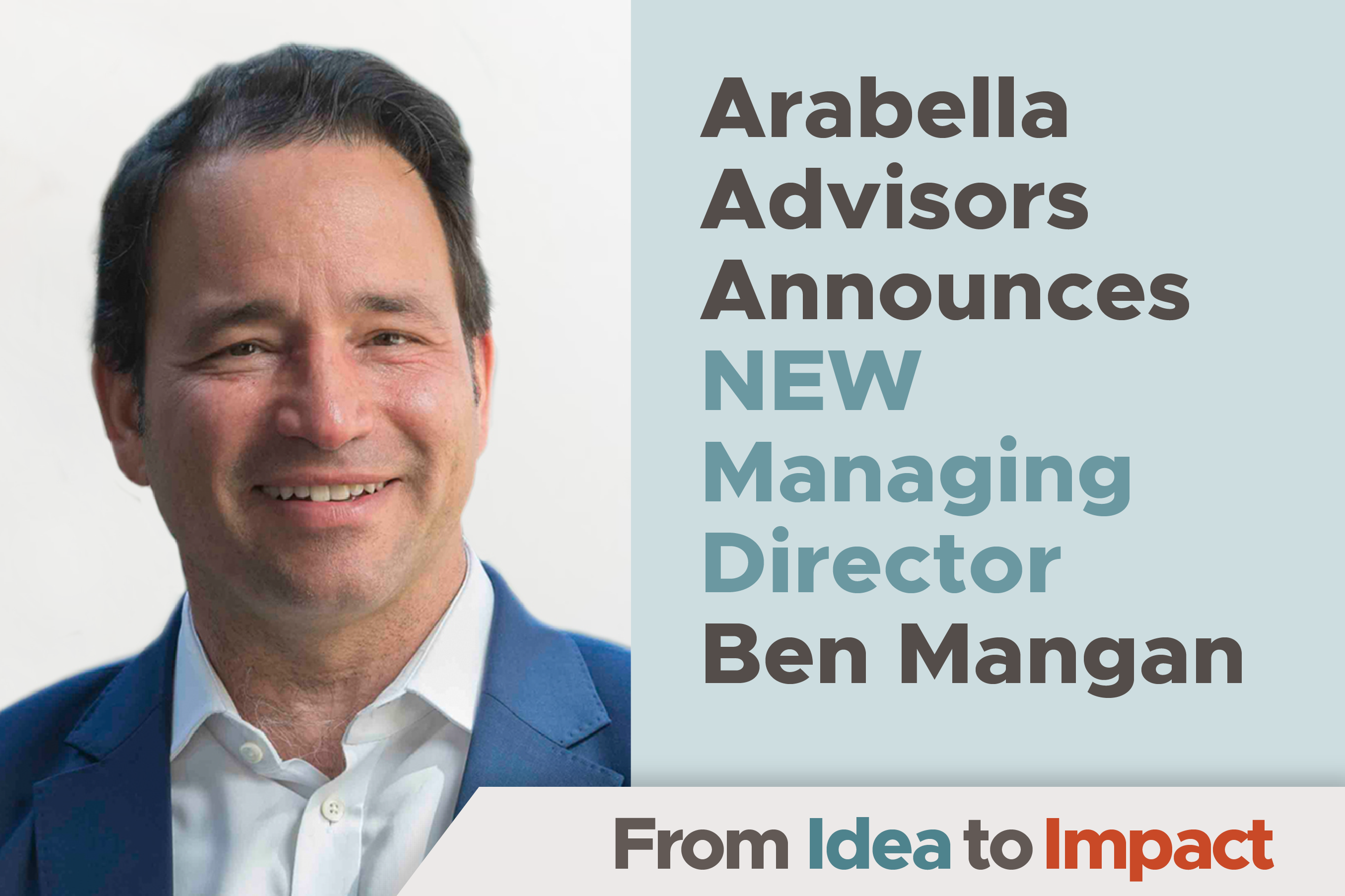 Ben Mangan joins Arabella Advisors as New Managing Director in San Francisco