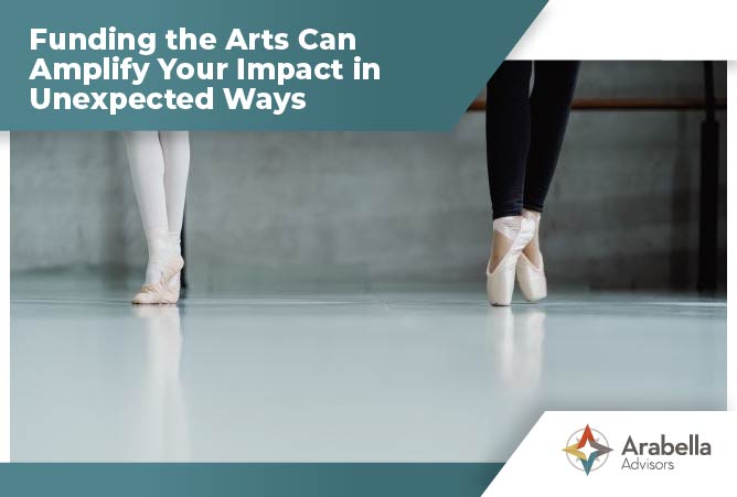 Funding the Arts Can Amplify Your Impact in Unexpected Ways